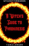 A Witch's Guide to Pyrokinesis