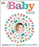 The Baby Book, Dorling Kindersley Publishing Staff, 146540192X