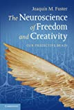 The Neuroscience of Freedom and Creativity: Our Predictive Brain, Joaquín M. Fuster, 1107608627