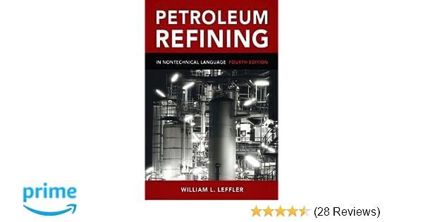 Petroleum refining in nontechnical language william leffler petroleum refining in nontechnical language william leffler 8601419559039 amazon books fandeluxe Gallery
