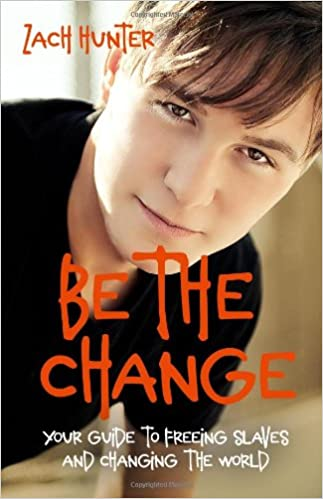 Be the Change: Your Guide to Freeing Slaves and Changing the World (invert)