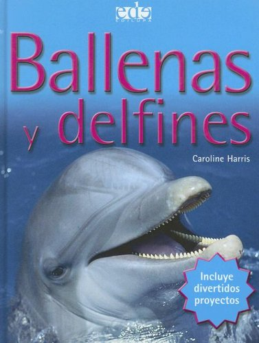 Ballenas Y Delfines/ Whales and Dolphins (Introductions to Science) (Spanish Edition) pdf