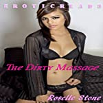 The Dirty Massage   Roselle Stone