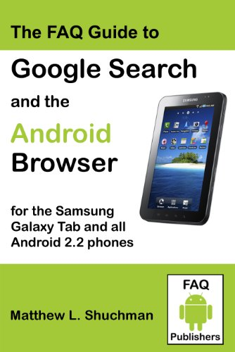 The FAQ Guide to Google Search and the Android Browser (updated)