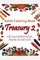 Adult Coloring Book Treasury 2: 130 Illustrations from 70 Artists Paperback