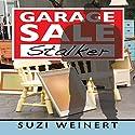 Garage Sale Stalker Audiobook by Suzi Weinert Narrated by Deborah Stromberg