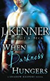 When Darkness Hungers: A Shadow Keepers Novel
