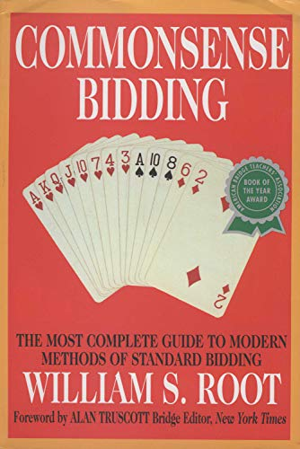Commonsense Bidding: The Most Complete Guide to Modern Methods of Standard Bidding (21 Chess Board)