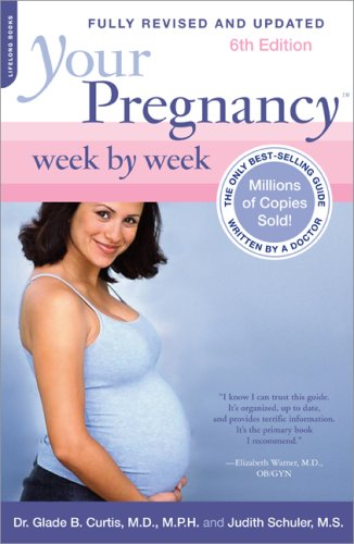 Your Pregnancy Week by Week, 6th Edition