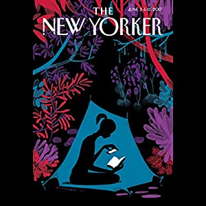 The New Yorker, June 5th and 12th 2017: Part 1 (Margaret Talbot, Philip Roth, Jill Lepore) Periodical