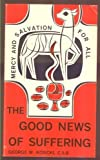 The Good News of Suffering, George W. Kosicki, 0814612407