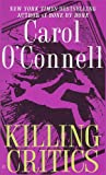Killing Critics, Carol O'Connell, 0425238067