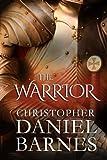 The Warrior, Christopher Barnes, 149353002X