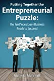 Putting Together The Entrepreneurial Puzzle: The Ten Pieces Every Business Needs to Succeed