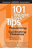 101 Weight Loss Tips for Preventing and Controlling Diabetes, Anne E. Daly and Judith Wylie-Rosett, 1580401325