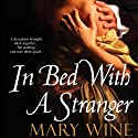In Bed with a Stranger Audiobook by Mary Wine Narrated by Bruce Mann