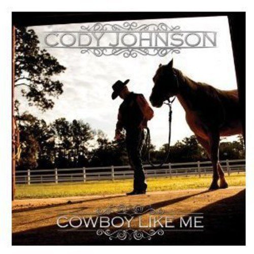 Cowboy Like Me by Johnson, Cody
