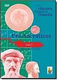 Pré-Socráticos. Aula 5 - Coleção História Essencial Da Filosofia (+ DVD)