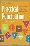 img - for Practical Punctuation: Lessons on Rule Making and Rule Breaking in Elementary Writing by Dan Feigelson (2008-09-05) book / textbook / text book