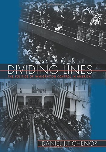 Dividing Lines: The Politics of Immigration Control in America (Princeton Studies in American Politics: Historical, International, and Comparative Perspectives) by Tichenor, Daniel J. (2002) Paperback