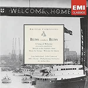 Bliss Conducts Bliss: A Song of Welcome / Miracle in the Gorbals Suite / Music for Strings