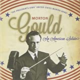 Morton Gould: An American Salute by The President's Own United States Marine Band (2013-10-29)