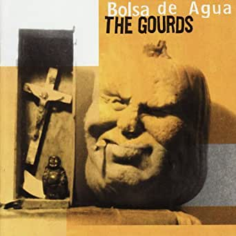 Amazon.com: Bolsa de Agua: The Gourds: MP3 Downloads