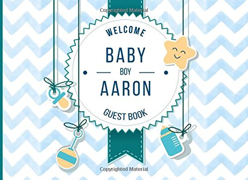 Download Aaron - Welcome Baby Boy Guest Book: Customized Guest Book with Gift Log for Baby Shower Party (Personalized Baby Shower Guest Book) ebook