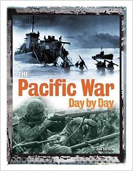 The Pacific War Day by Day: John Davison: 9780785827528