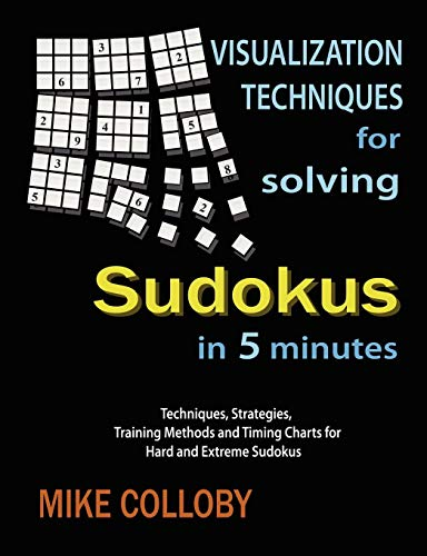 - Visualization Techniques for Solving Sudokus in 5 Minutes