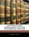 Die Constanzer Reformation Und Die Concordate Von 1418, Bernhard Hübler, 1142061604