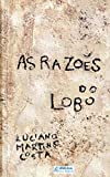 As Razoes Do Lobo, Luciano Martins Costa, 852190262X