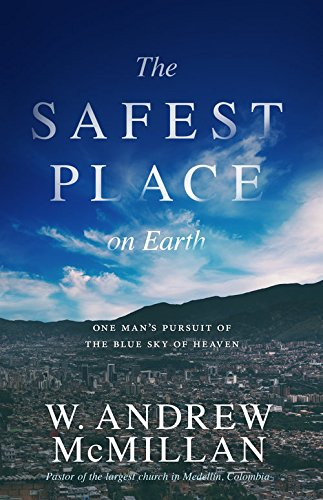 Download The Safest Place On Earth: One Man's Pursuit of the Blue Sky of Heaven PDF