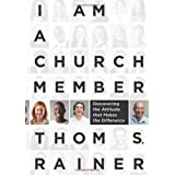 I Am a Church Member: Discovering the Attitude that Makesthe Difference
