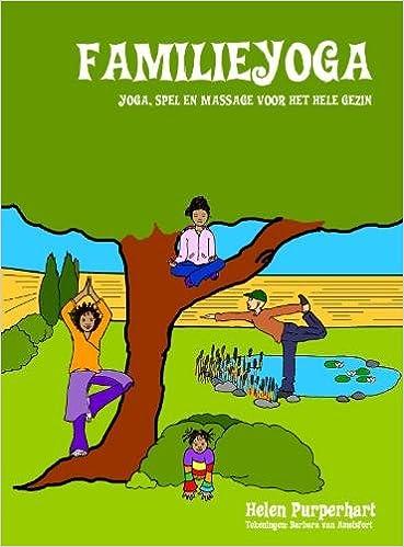 Familieyoga: yoga, spel en massage voor het hele gezin ...