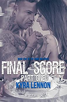 Final Score: Part One (Game On Book 5) by [Lennon, Kyra]