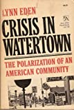 Crisis in Watertown, Lynn Eden, 0472298755