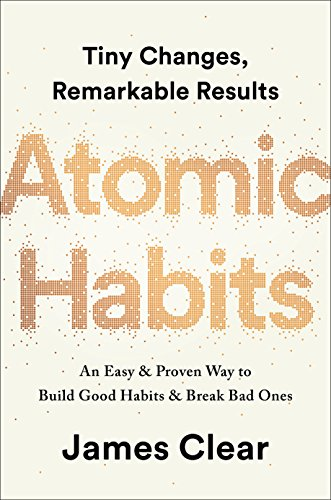 Book cover from Atomic Habits: An Easy & Proven Way to Build Good Habits & Break Bad Ones by James Clear