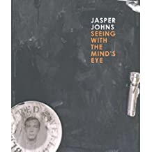 Jasper Johns: Seeing with the Mind's Eye
