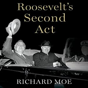 Roosevelt's Second Act Audiobook