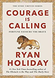 Courage Is Calling: Fortune Favours the Brave (English Edition)