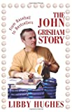 The John Grisham Story: From Baseball to Bestsellers