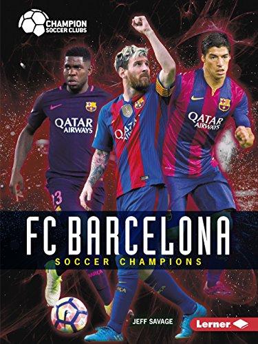 FC Barcelona: Soccer Champions (Champion Soccer Clubs)