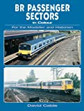 BR Passenger Sectors in Colour for the Modeller and Historian, David Cable, 0711034419