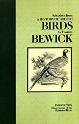 History of British Birds: Selections (Masterpieces of the illustrated book)