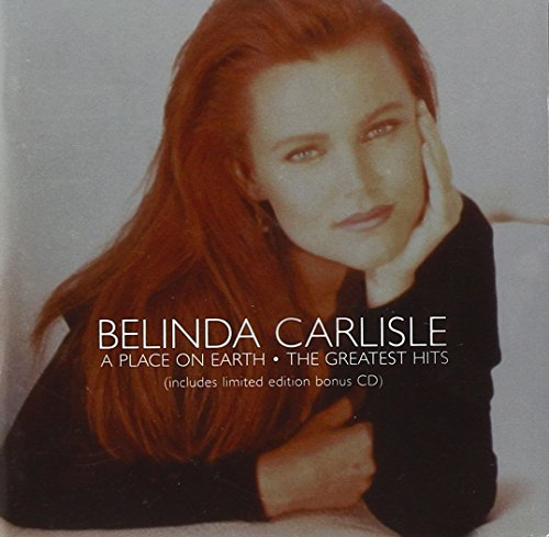 Belinda Carlisle - A Place On Earth - The Greatest Hits (Limited Edition) (1 Of 2) - Zortam Music