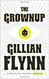 Download The Grownup: A Story by the Author of Gone Girl in PDF ePUB Free Online