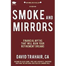 By David Trahair - Smoke and Mirrors: Financial Myths That Will Ruin Your Retirement Dreams (8th Edition)