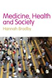 Medicine, Health and Society, Bradby, Hannah, 1412920744
