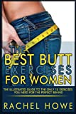 The Best Butt Exercises for Women, Rachel Howe, 1484194349